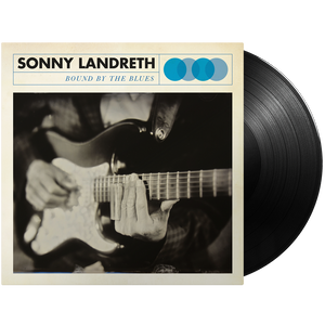 Sonny Landreth - Bound By The Blues (Vinyl)