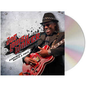 Joe Louis Walker - Everybody Wants A Piece (CD)