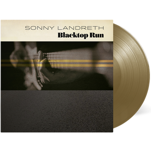 Sonny Landreth - Blacktop Run (Gold Vinyl)