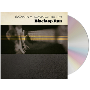Sonny Landreth - Blacktop Run (CD)