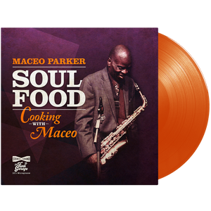 Maceo Parker - Soul Food - Cooking with Maceo (Orange Transparent Vinyl)
