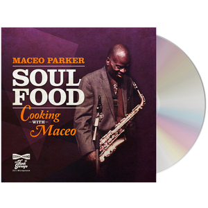 Maceo Parker - Soul Food - Cooking with Maceo (CD)