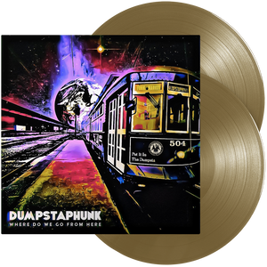 Dumpstaphunk - Where Do We Go From Here (Double Bronze Vinyl)