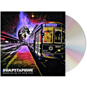 Dumpstaphunk - Where Do We Go From Here (CD)