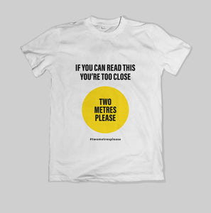 If you can read this you're too close T-Shirt - MENS