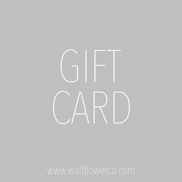 Wallflower Co. Gift Card