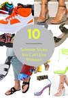 10 Summer Styles You Can't Live Without!