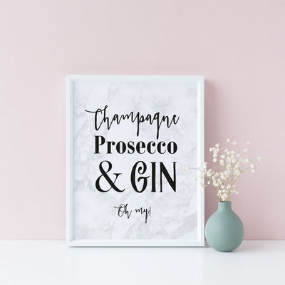 Champagne Prosecco & Gin Oh My! Plain or Personalised Print