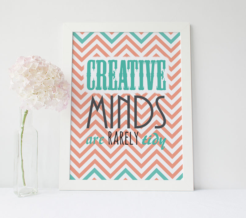 "Inspirational Poster - ""Creative minds are rarely tidy"""