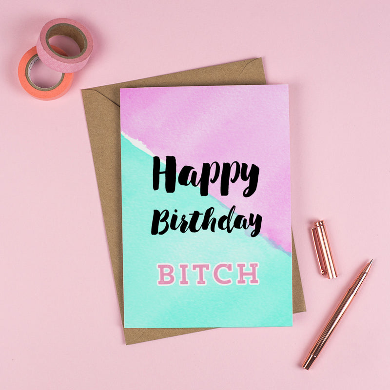 Happy Birthday 'B*TCH'! - Personalised Rude Card