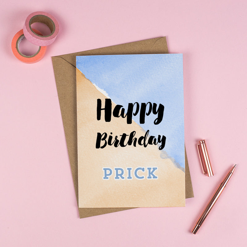 Happy Birthday 'PR*CK'! - Personalised Rude Card
