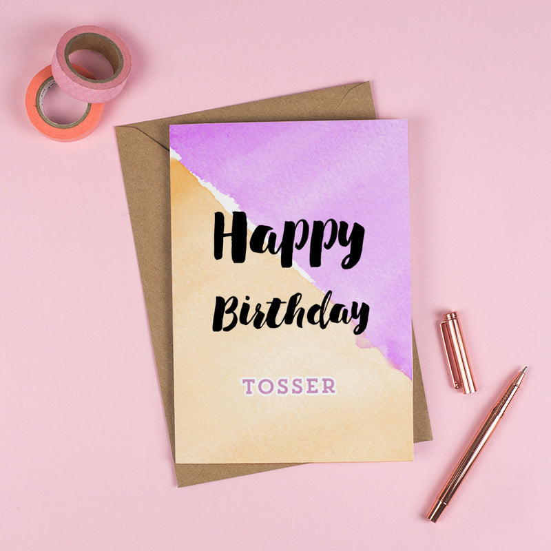 Happy Birthday 'T*SSER'! - Personalised Rude Card