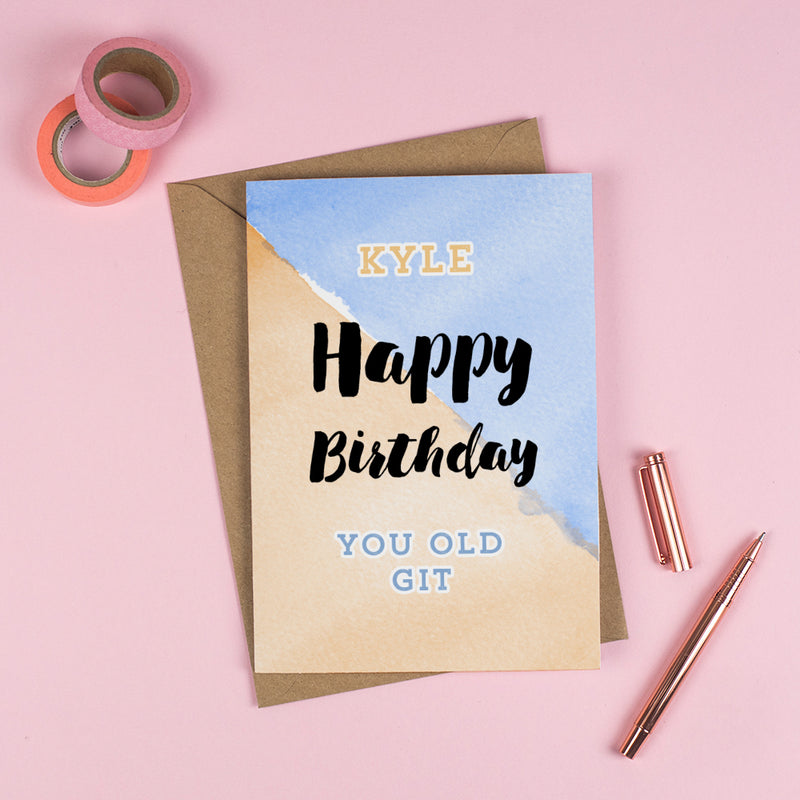 Happy Birthday 'YOU OLD GIT'! - Personalised Rude Card
