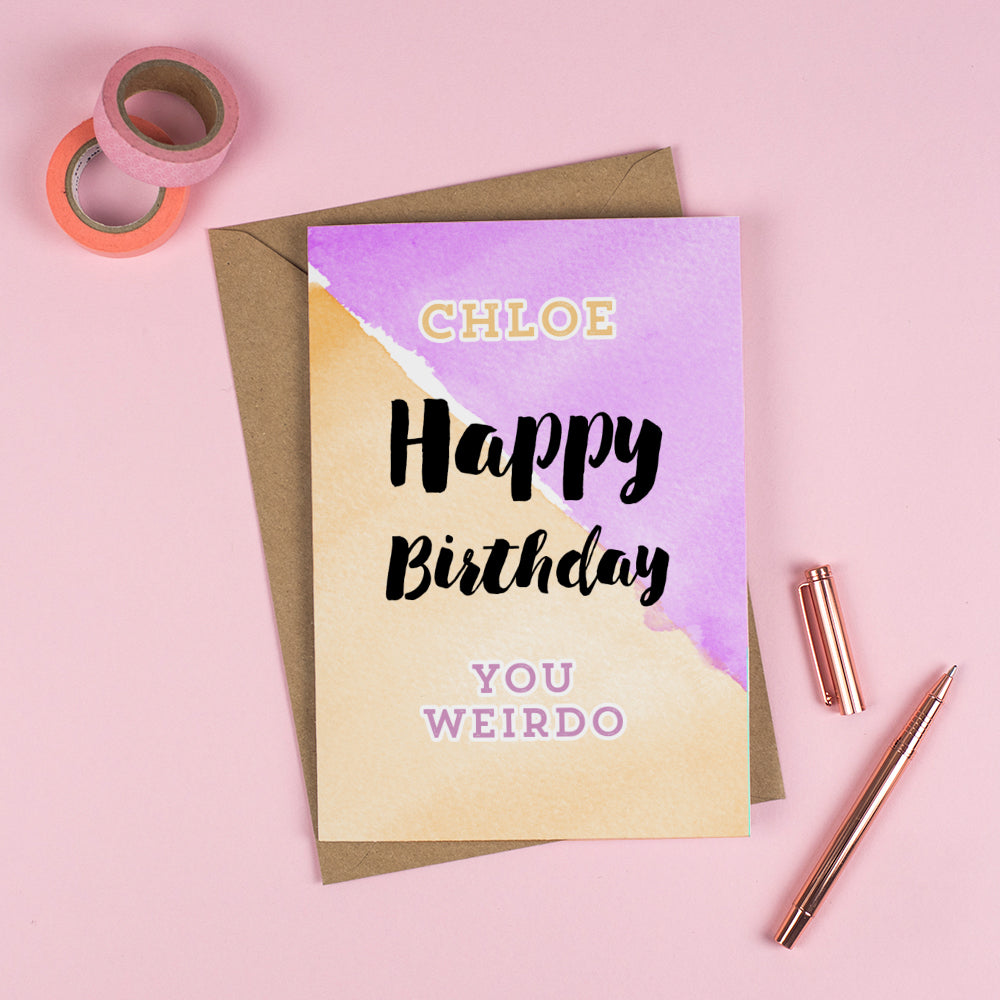 Happy Birthday 'YOU WEIRDO'! - Personalised Funny Card