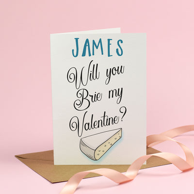 Will you Brie my Valentine? - Valentine's Day Card