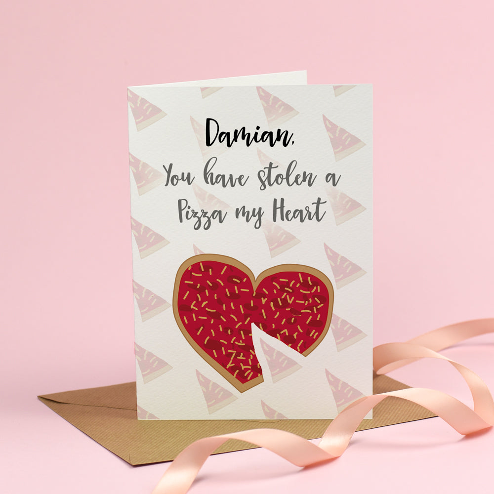 You have stolen a Pizza of my Heart - Valentine's Day Card