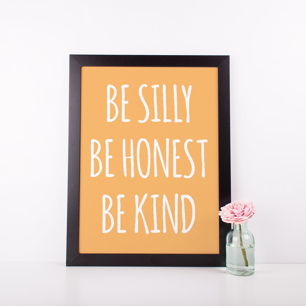 "Inspirational Poster - ""Be Silly, Be Honest, Be Kind"""