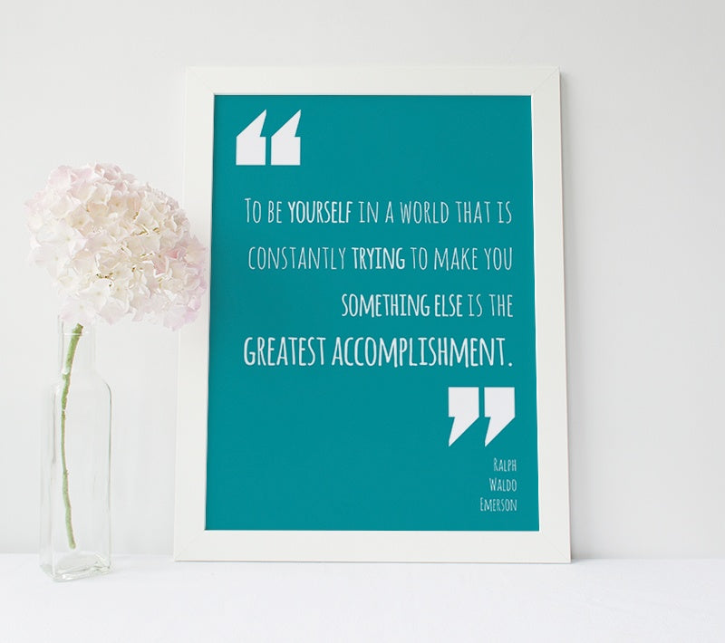 "Inspirational Poster ""To be yourself in a world...greatest accomplishment"" Ralph Waldo Emerson"