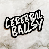 Cerebral Ballsy Sticker