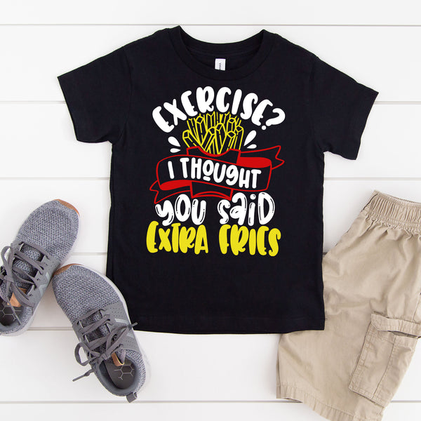 Exercise? Extra Fries! - Toddler + Youth T-Shirt