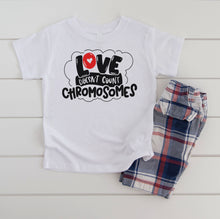 Load image into Gallery viewer, Love Doesn't Count Chromosomes - Toddler + Youth T-Shirt