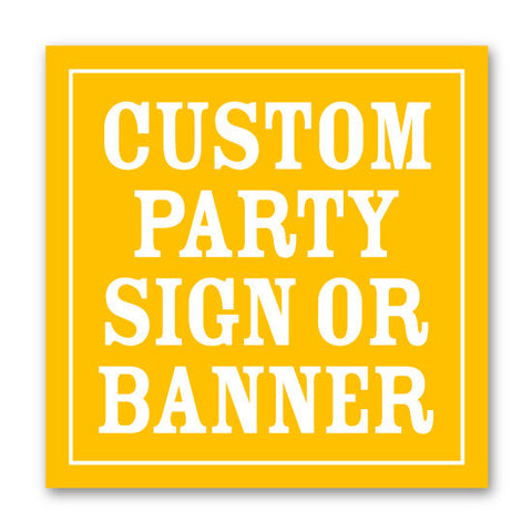 Custom DIY Party Sign or Banner