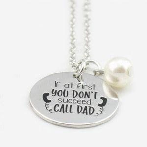 If at First You Don't Succeed Call Dad Hand Stamped Necklace-Romatco