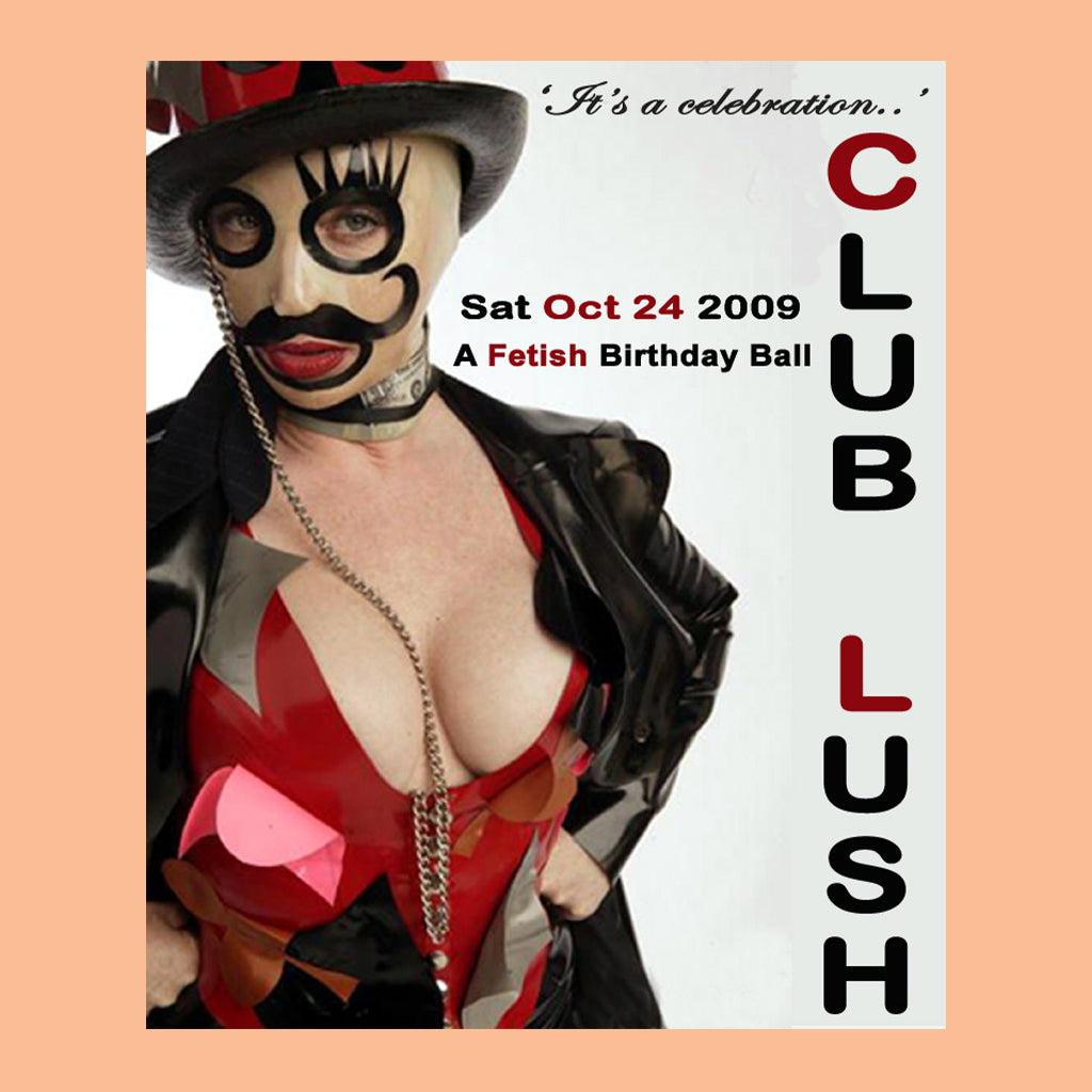 2009: Club Lush - A Fetish Birthday Ball