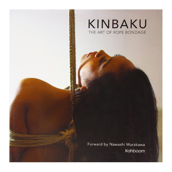 Kinbaku The Art of Rope Bondage