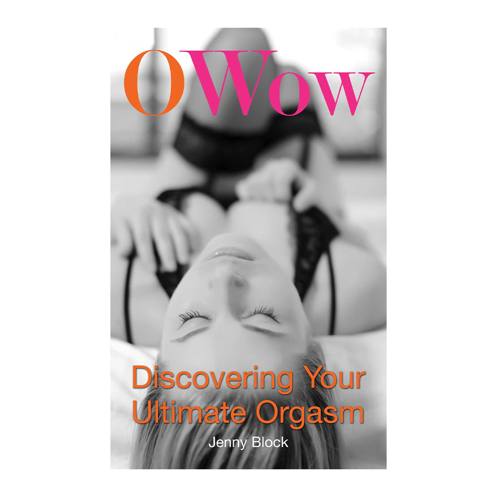 O Wow: Discovering Your Ultimate Orgasm