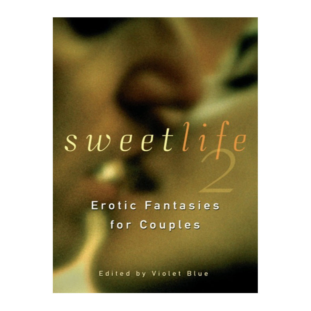 Sweet Life 2: More Erotic Fantasies For Couples