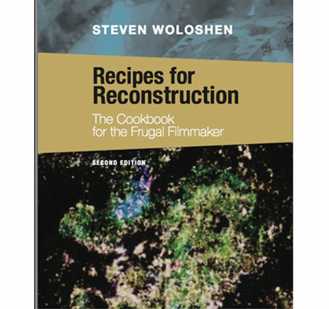 Recipes for Reconstruction: The Cookbook for the Frugal Filmaker