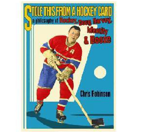 Stole This From a Hockey Card:  A Philosophy of Hockey, Doug Harvey, Identity & Booze *SIGNED COPY