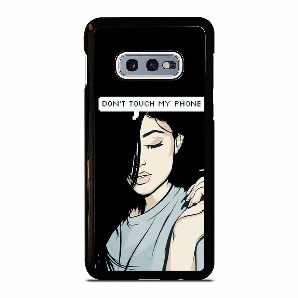 KYLIE JENNER DONT TOUCH MY PHONE Samsung Galaxy S10E case