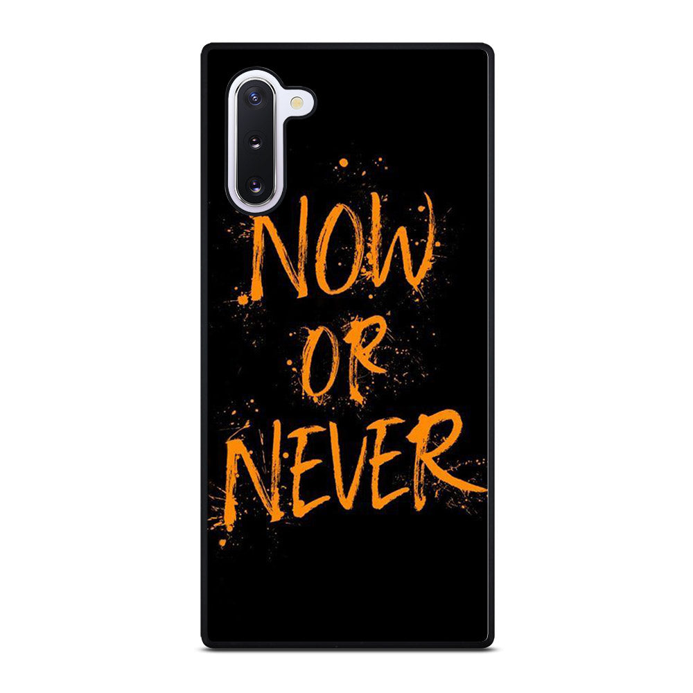 NOW OR NEVER Samsung Galaxy Note 10 case