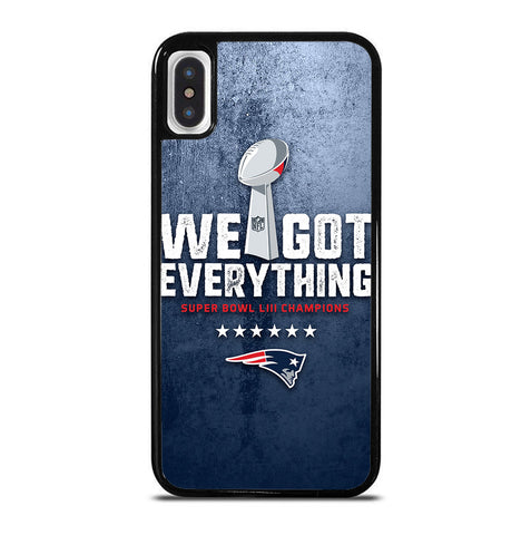 PATRIOTS WE GOT EVERYTHING iPhone X / XS Case