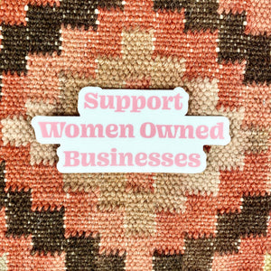 Support Women Owned Businesses Sticker