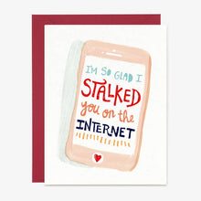 Load image into Gallery viewer, Internet Stalker Valentine card