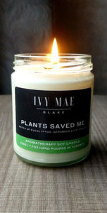 Plants Saved Me | Aromatherapy Soy Candle