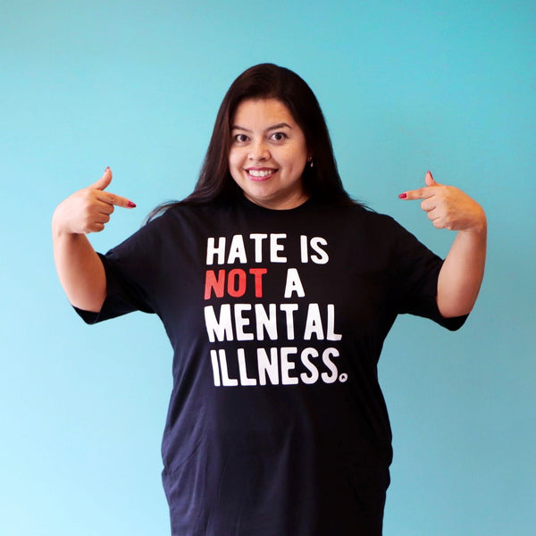 Hate is NOT a Mental Illness T-shirt