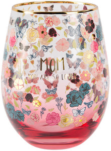 Mom You Are So Loved Stemless Wine Glass 18oz.
