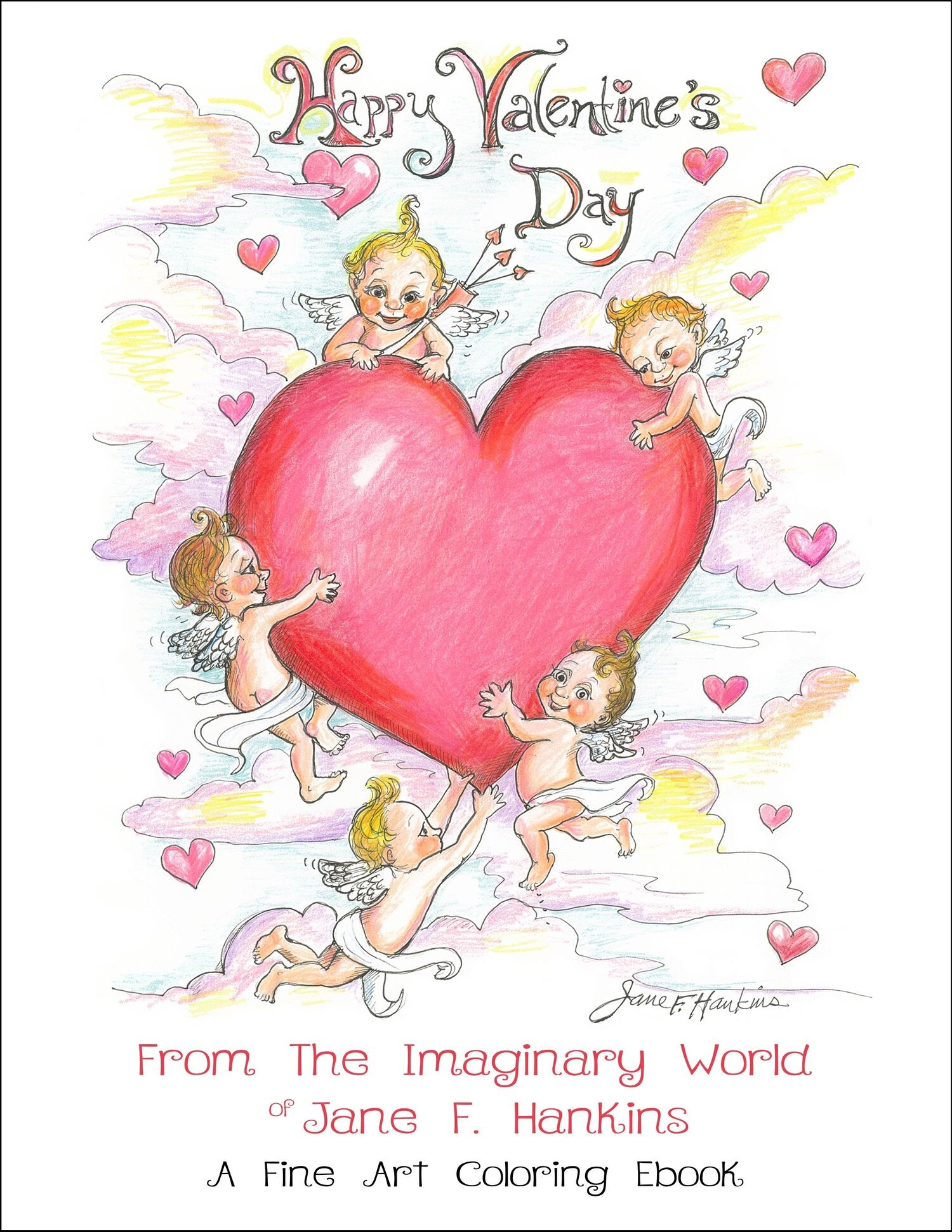 Happy Valentine's Day From The Imaginary World of Jane F. Hankins