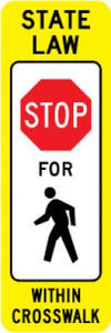 R1-6a State Law (Stop) For (Pedestrians) Within Crosswalk