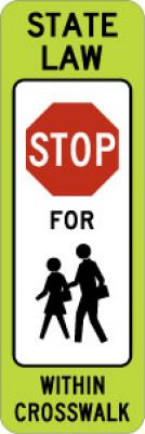 R1-6c State Law (Stop) For (Pedestrians) Within Crosswalk