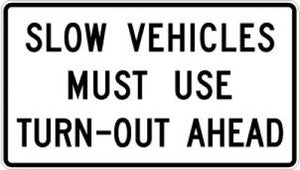 R4-13 Slow Vehicles Must Use Turn-Out Ahead