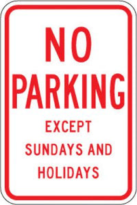 R7-3 No Parking Except Sundays And Holidays- Customizable