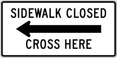 R9-11aL Sidewalk Closed (Left Arrow) Cross Here