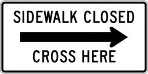 R9-11aR Sidewalk Closed (Right Arrow) Cross Here