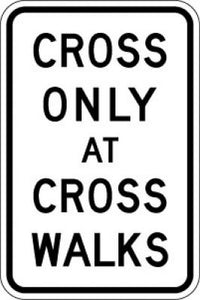 R9-2 Cross Only At Cross Walks