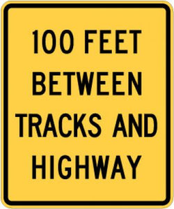 W10-11a 100 Feet Between Tracks And Highway